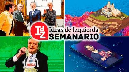 En IdZ: ajustando para el FMI, extractivismo recargado en Mendoza, Del Caño sobre el Estado y la revolución, y más