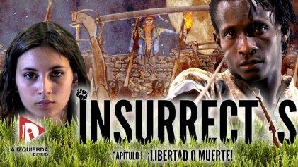 Insurrectxs: ¡Libertad o muerte!