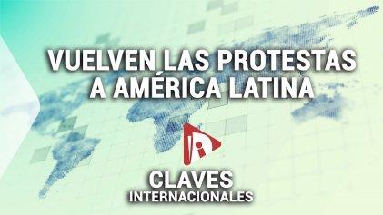 [Claves] ¿Vuelven las protestas a América Latina?