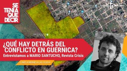 "Mario Santucho: ""Guernica es un caso testigo de dos modelos enfrentados de poblar el territorio"""