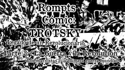 Rompts Comic: Trotsky, legado de un revolucionario (III)