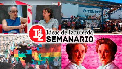 """En IdZ: la """"operación Menem""""; postales de la lucha de clases hoy; Rosa Luxemburg; neoliberalismo e identidades LGBT, y más"""