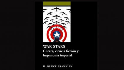 A 10 años de la traducción y publicación de War Stars. Guerra, ciencia ficción y hegemonía imperial de Howard Bruce Franklin