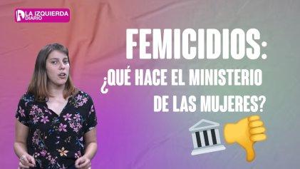 Femicidios: ¿qué hace el Ministerio de Mujeres, Géneros y Diversidad?