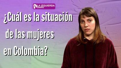 Colombia despertó: ¿cuál es la situación de las mujeres en el país?