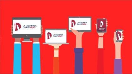 Este 1º de mayo lanzamos La Izquierda Diario Perú